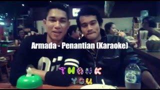 Video Karaoke ARMADA - PENANTIAN (New) MP3, 3GP, MP4, WEBM, AVI, FLV April 2018