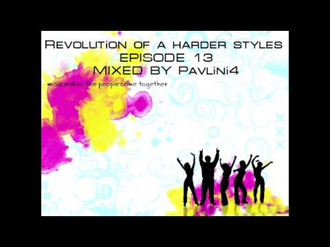 Revolution of a Harder Styles : Episode 13 Mixed By Pavlini4