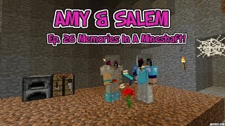 Amy&Salem! Ep.26 Memories In A Mineshaft!