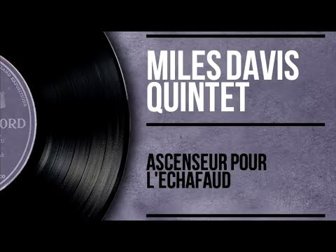Miles Davis – Ascenseur pour l'échafaud – Lift to the Gallows (Full Album)