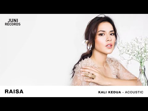 Download Lagu Raisa - Kali Kedua (Acoustic) (Official Audio) Music Video