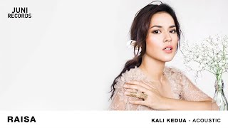 Raisa - Kali Kedua (Acoustic) [Official Audio]