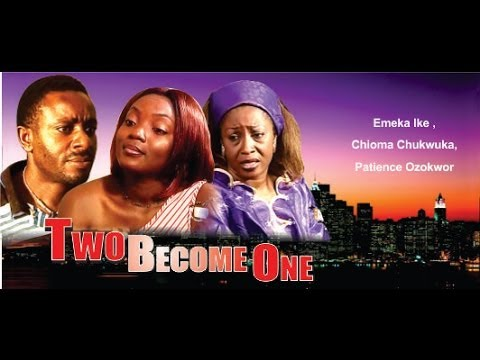 Two Become One  -  Nigeria Nollywood Movie