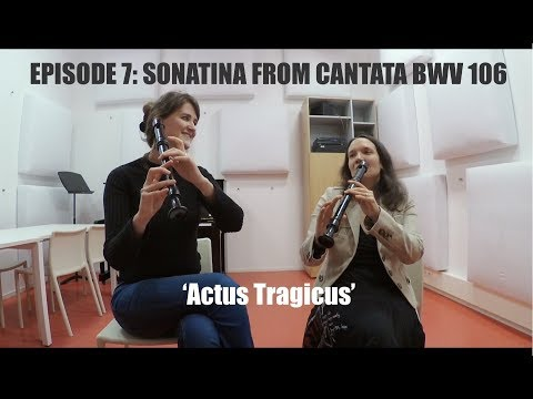 Episode 7: Sonatina from Cantata BWV 106 | All of Bach