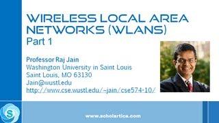 IEEE 802.11 Wireless LAN (WLAN) Part 1