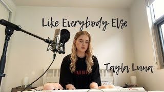 Like Everybody Else | Lennon Stella (Cover) | Tayla Luna