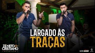 Video Zé Neto e Cristiano - LARGADO ÀS TRAÇAS - Zé Neto e Cristiano Acústico MP3, 3GP, MP4, WEBM, AVI, FLV Juni 2018