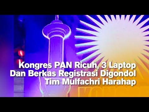 Kongres PAN Ricuh, 3 Laptop Dan Berkas Registrasi Digondol Tim Mulfachri Harahap