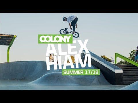 Alex Hiam - Summer 17/18 - Colony BMX (видео)