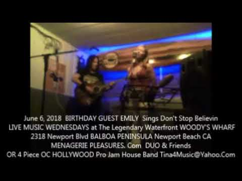 BIRTHDAY GUEST EMILY Sings Don't Stop Believin Woodys Wharf Newport Beach with MENAGERIE PLEASURES