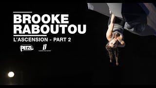 Brooke Raboutou l'ascension  - Part 2 - Petzl by