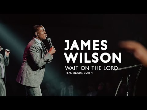 Wait on the Lord - Feat. Brooke Staten - James Wilson