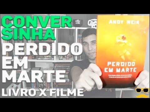RESENHA PERDIDO EM MARTE, ANDY WEIR (sem spoiler) - LIVRO X FILME | Livraria em Casa