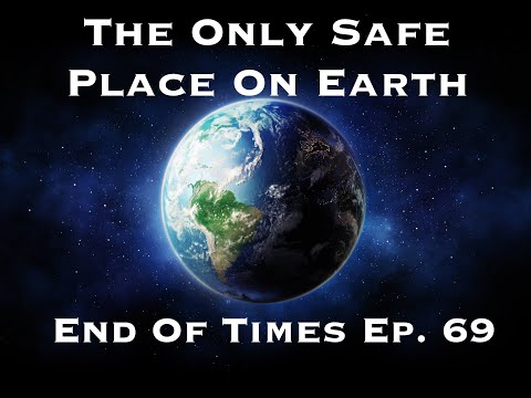 The Only Safe Place On Earth During The End Times