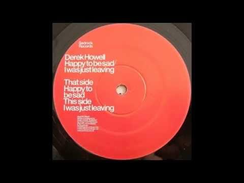 Derek Howell – Happy To Be Sad (Original Mix)