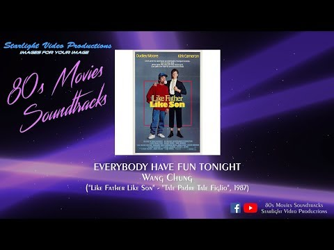 "Everybody Have Fun Tonight - Wang Chung (""Like Father Like Son"", 1987)"