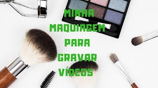 Maquiagem para gravar vídeo #maquiagem #youtube