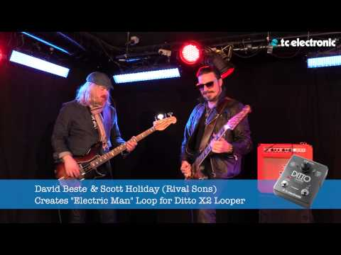 "Rival Sons guitarist Scott Holiday and bassist Dave Beste creates their ""Electric Man"" Loop for TC Electronic's Ditto X2 Looper."