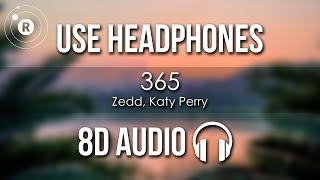 Zedd, Katy Perry - 365 (8D AUDIO)