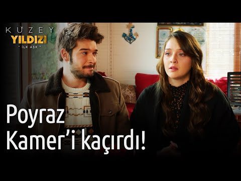 Kuzey Yıldızı İlk Aşk 48. Bölüm - Poyraz Kamer'i Kaçırdı!