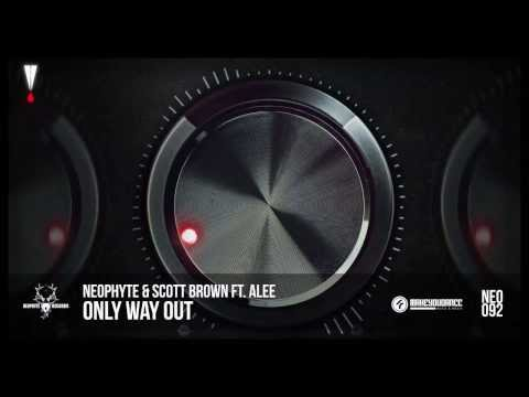 Neophyte & Scott Brown ft. Alee - Only Way Out