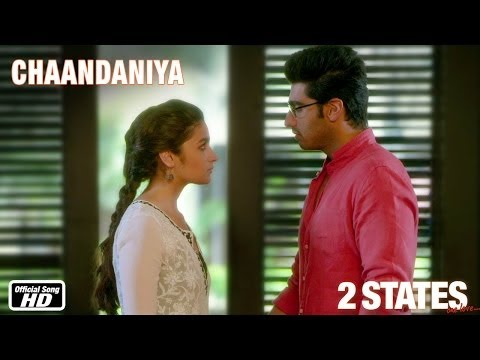 Chaandaniya – 2 States – Official Song – Arjun Kapoor, Alia Bhatt