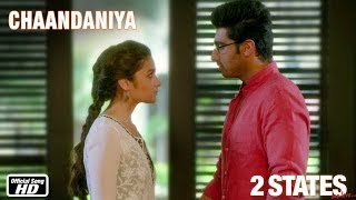 'Chaandaniya' Official Video Song | 2 States | Arjun Kapoor, Alia Bhatt