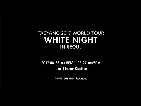 TAEYANG 2017 WORLD TOUR [WHITE NIGHT] - TY'S MESSAGE FOR SEOUL