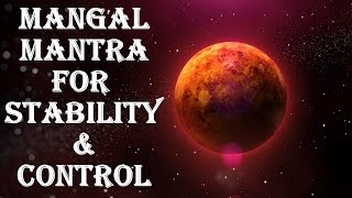 MANGAL/MARS MANTRA : VERY POWERFUL MANTRA FOR STABILITY AND SELF-CONTROL