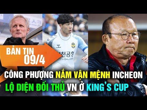 BẢN TIN BÓNG ĐÁ 9/4: CÔNG PHƯỢNG Đang Nắm Giữ Vận Mệnh HLV Incheon, Lộ Diện Đối Thủ VN Ở King's Cup - Thời lượng: 11:48.