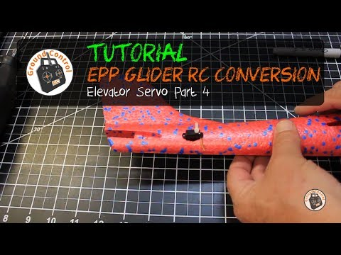 Tutorial Part 4 - Glider EPP 48cm RC Conversion - Elevator Servo