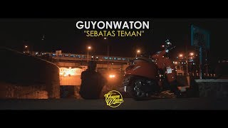 Video GUYONWATON OFFICIAL - SEBATAS TEMAN (OFFICIAL LYRIC VIDEO) MP3, 3GP, MP4, WEBM, AVI, FLV Juni 2019