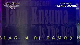 MIX OT.JAYA KUSUMA live TALANG JAMBE vol.1