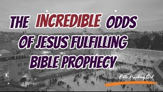 ♡ http://www.bibleprophecygirl.wordpress.com♡  This video shows the incredible probability of Jesus Christ fulfilling just 8 out of 300 Bible Prophecies!! After seeing this evidence, it is so clear that Jesus truly IS the Messiah! ♡ Music by TITLE: DiscoverARTIST: NICOLAI HEIDLAS