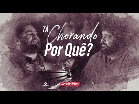 César Menotti & Fabiano - Tá Chorando Por Quê? (Vídeo Oficial)