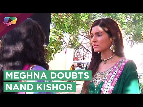 Naina convinces Meghna to believe Nand Kishor's IN