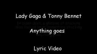 Lady Gaga and Tony Bennet - Anything goes Lyrics ''Cheek to cheek'' in store and on iTUNES now : https://itunes.apple.com/us/album/cheek-to-cheek-deluxe-version/id909513314