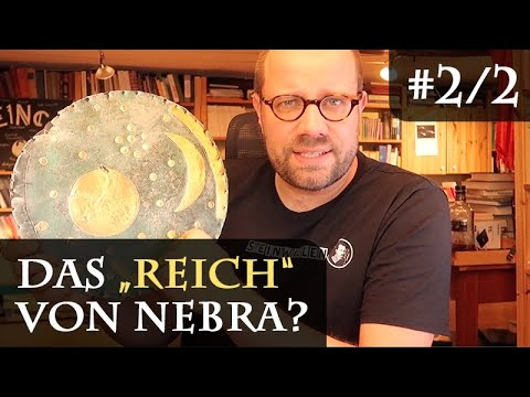 """Die Himmelsscheibe von Nebra - Gab es ein """"Reich"""" von Nebra? (Teil 2)"""