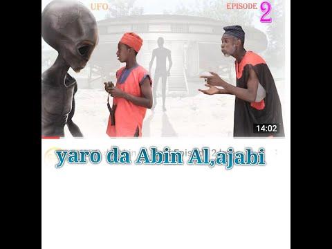 Yaro da Abin Al,ajabi episode 2