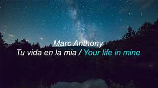 Marc Anthony -  Tu vida en la mía (Lyrics translation in English)