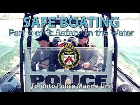 @TorontoPolice Marine Unit   Boating Safety   Part 2 of 3: Safety on the Water