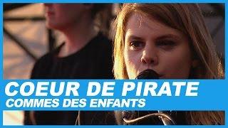 Coeur de Pirate | Comme Des Enfants