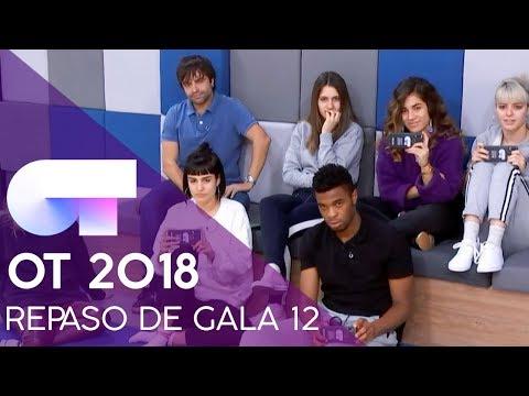 ÚLTIMO REPASO DE GALA  GALA 12  OT 2018