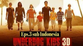 Eps.3 UNDERDOG KIDS sub Indonesia Full Movie