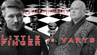 LittleFinger Vs. Varys - Who Played the Better Game?FOLLOW US ON TWITTER, INSTAGRAM, SOUNDCLOUD, ITUNES & FACEBOOK!TWITTER! - https://twitter.com/NerdSoup4uINSTAGRAM - https://www.instagram.com/nerdsoup4u/SOUNCLOUD! - https://soundcloud.com/user-421750745ITUNES! -  https://itunes.apple.com/us/podcast/nerd-soup/id1228478674?mt=2FACEBOOK! - https://www.facebook.com/NerdSoup4u/