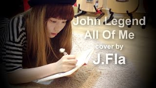 John Legend - All Of Me ( cover by J.Fla )
