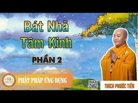 Bát Nhã Tâm Kinh (2 phần) - Thầy Thích Phước Tiến