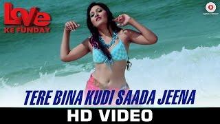 Tere Bina Kudi Video Song Love Ke Funday Shaleen Bhanot