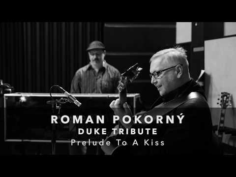 Roman Pokorny / Prelude To A Kiss