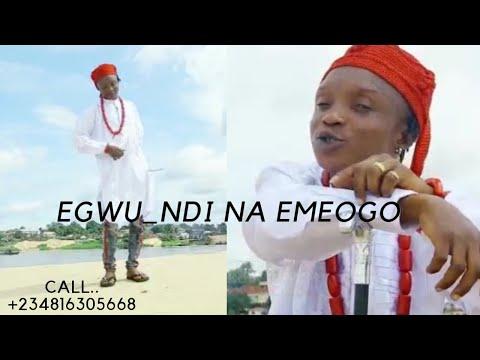EGWU_NDI NA EMEOGO